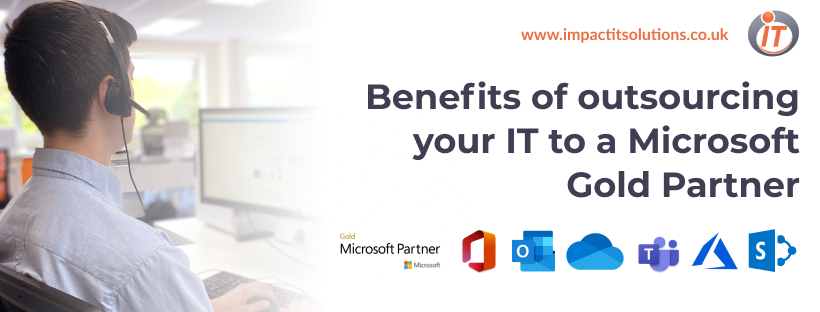 Benefits of outsourcing your IT support to a Microsoft Gold Partner