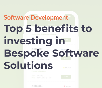 Top 5 benefits to investing in Bespoke Software Solutions